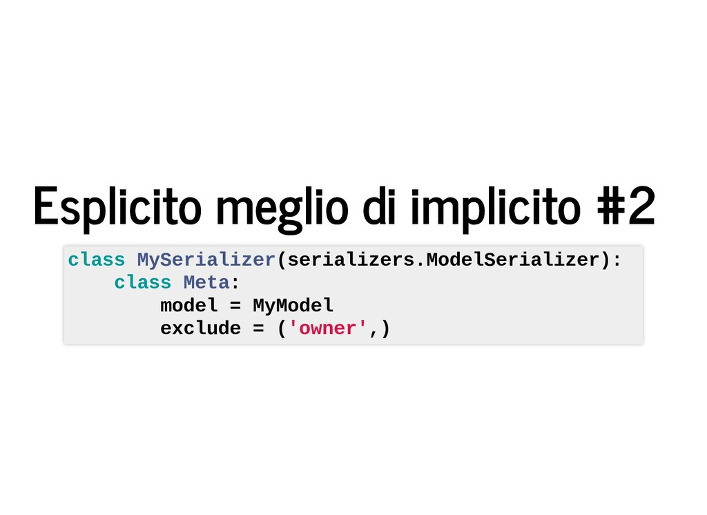 Esplicito meglio di implicito #2 Esplicito megl...
