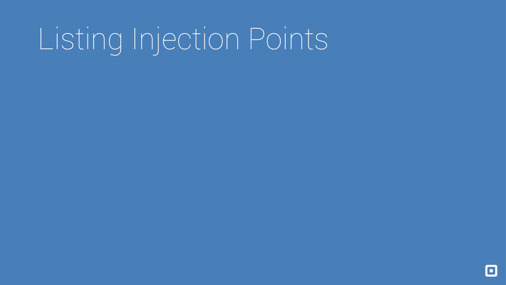 Listing Injection Points