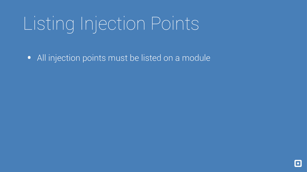 Listing Injection Points • All injection points...