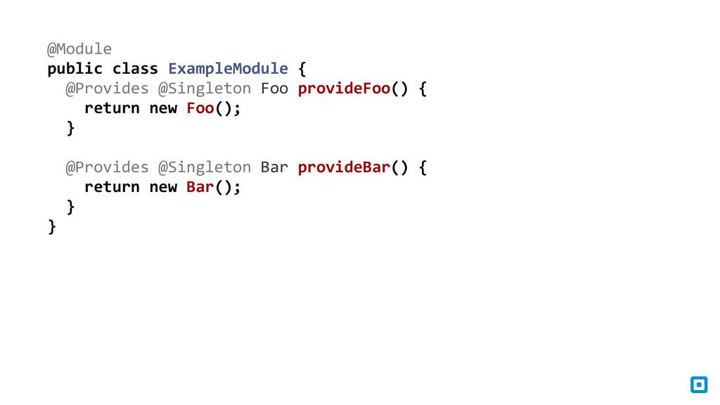 @Module  public class ExampleModule ...