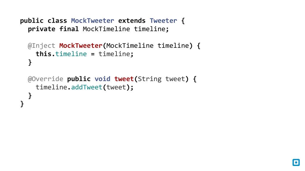 public class MockTweeter extends Tw...