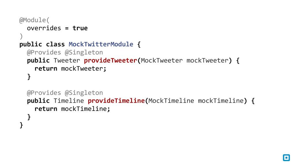 @Module(    overrides = true ...