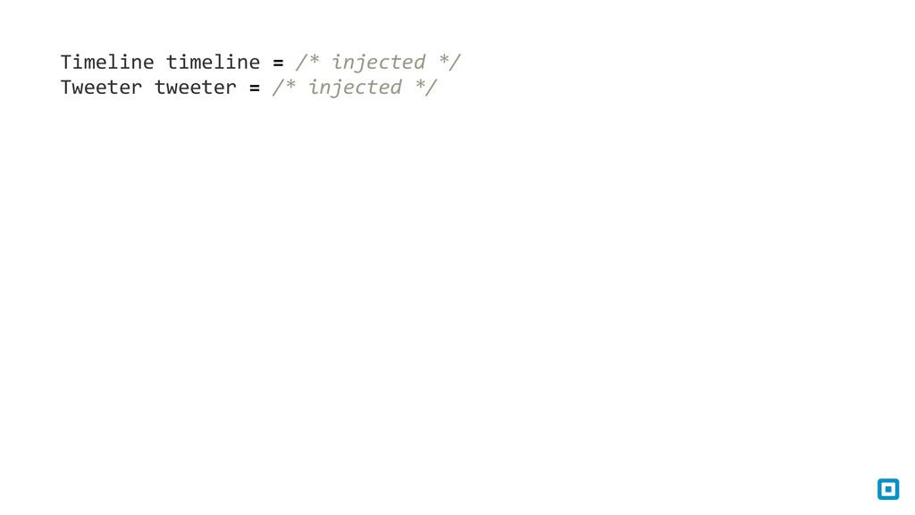 Timeline timeline = /* injected ...
