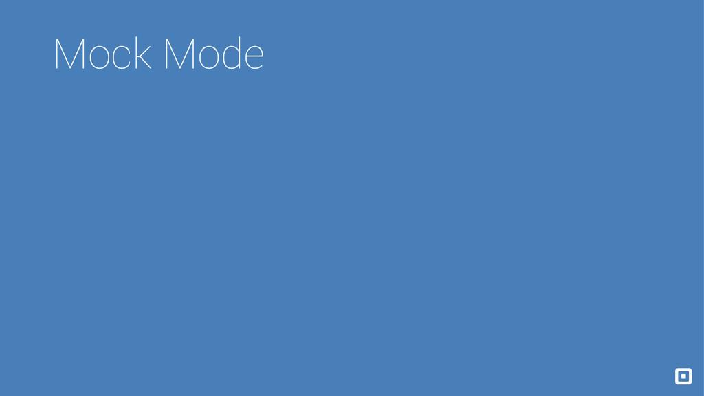 Mock Mode