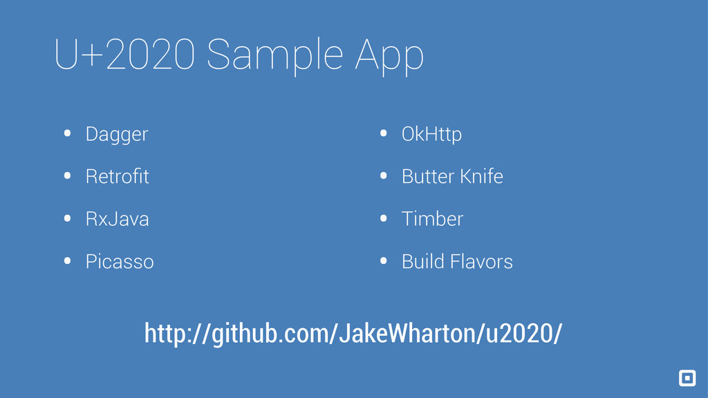 U+2020 Sample App • Dagger • Retrofit • RxJava •...