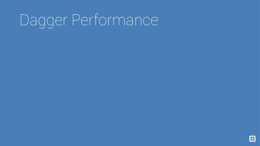 Dagger Performance
