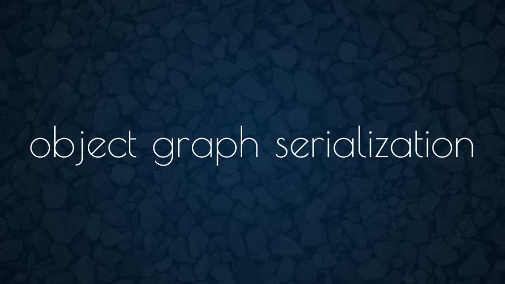 object graph serialization