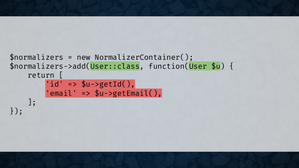 $normalizers = new NormalizerContainer(); $norm...