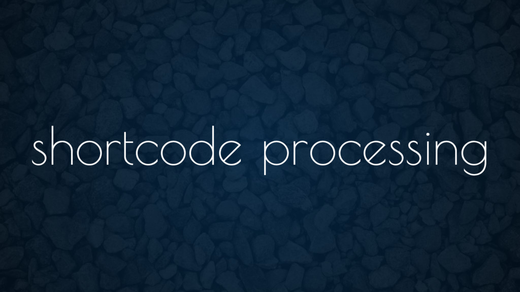 shortcode processing