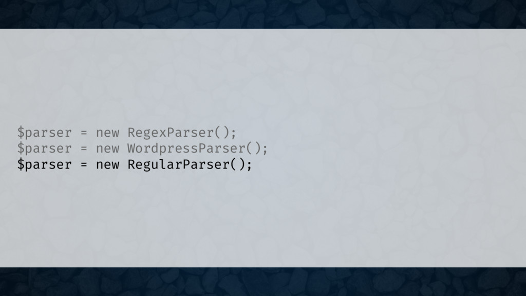 $parser = new RegexParser(); $parser = new Word...