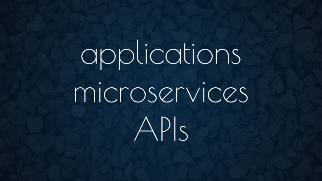 applications microservices APIs