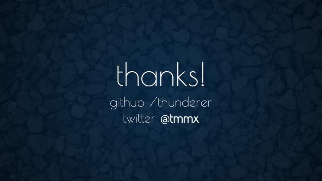 thanks! github /thunderer twitter @tmmx