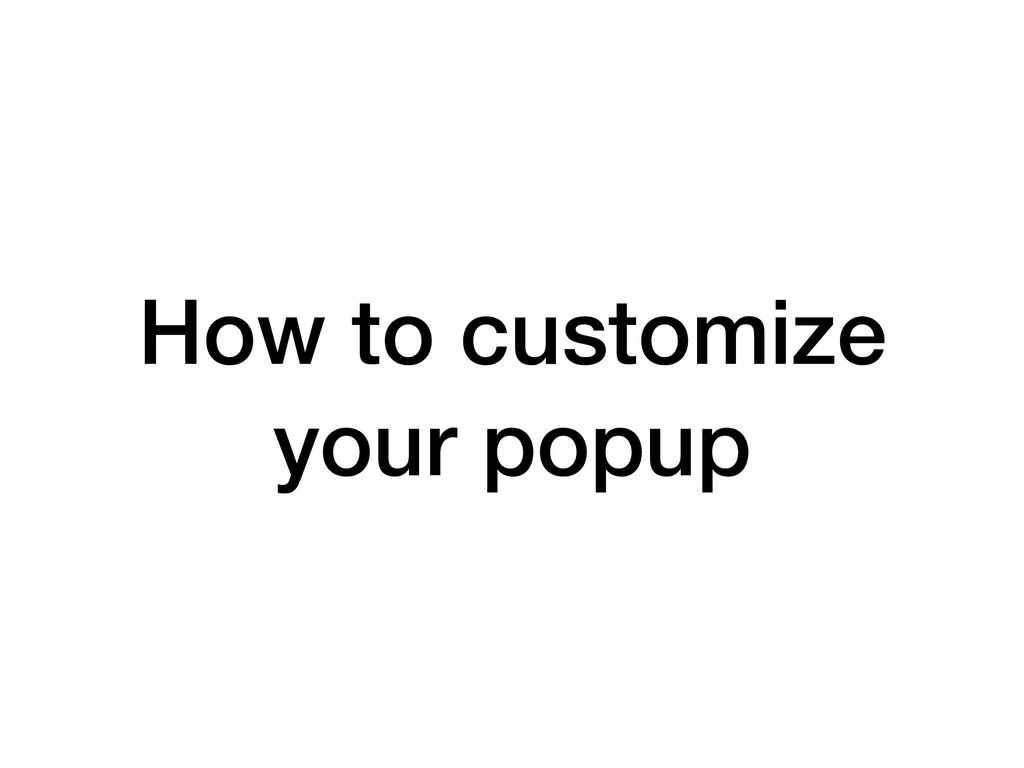 How to customize your popup
