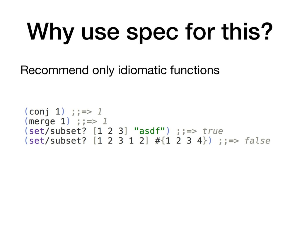 Why use spec for this? Recommend only idiomatic...