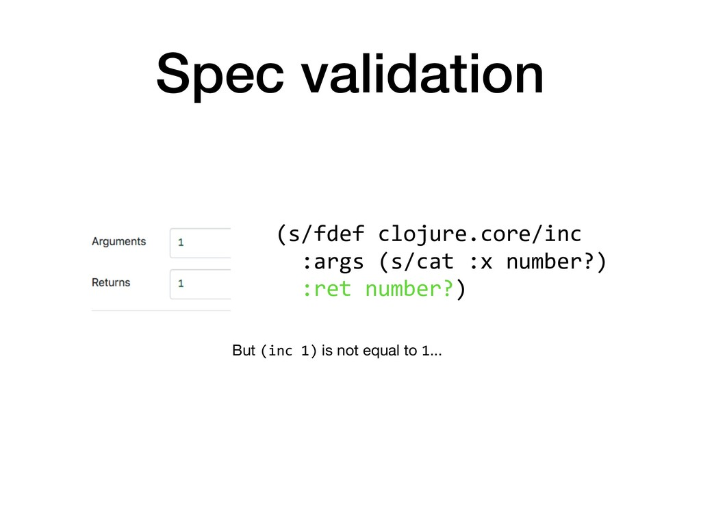 Spec validation (s/fdef clojure.core/inc :args ...