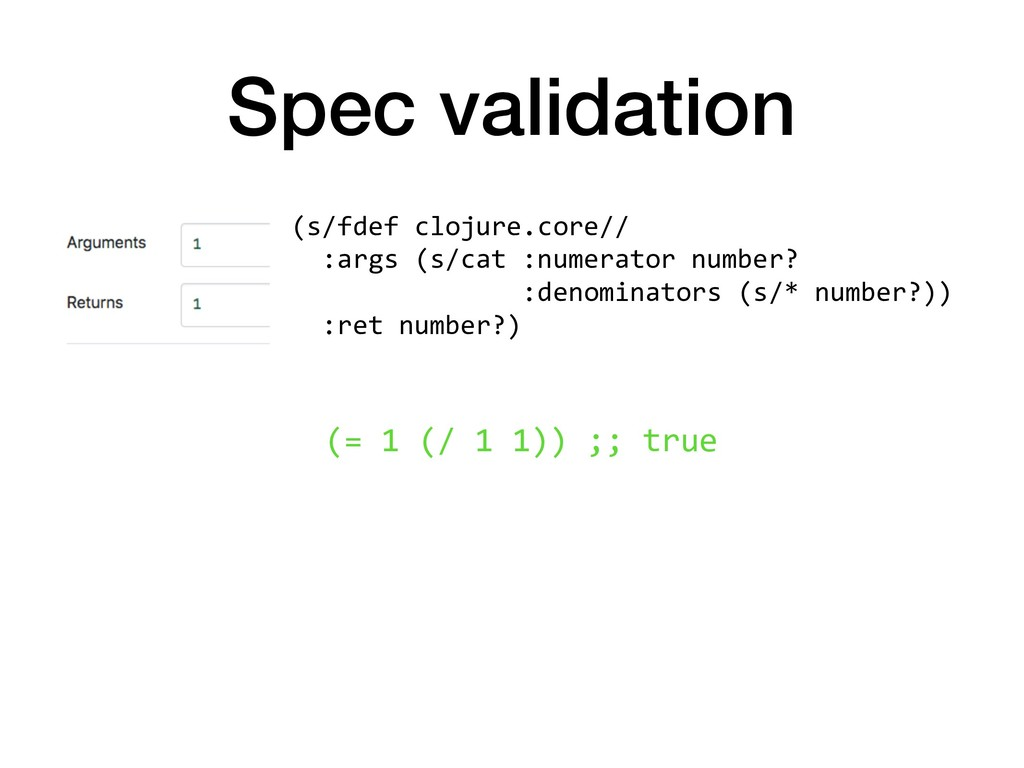 Spec validation (s/fdef clojure.core// :args (s...