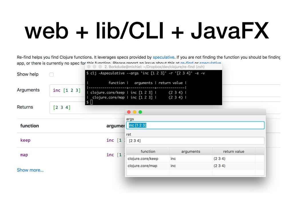 web + lib/CLI + JavaFX