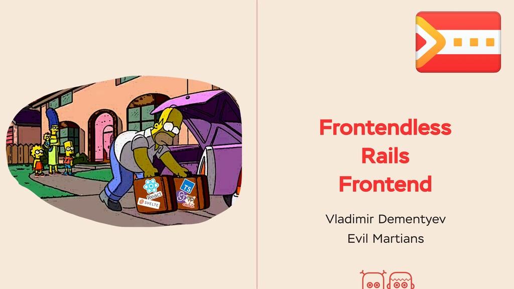 Frontendless Rails Frontend Vladimir Dementyev ...