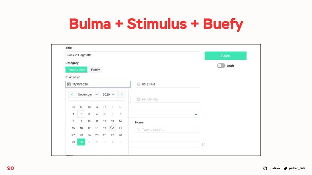 palkan_tula palkan 90 Bulma + Stimulus + Buefy