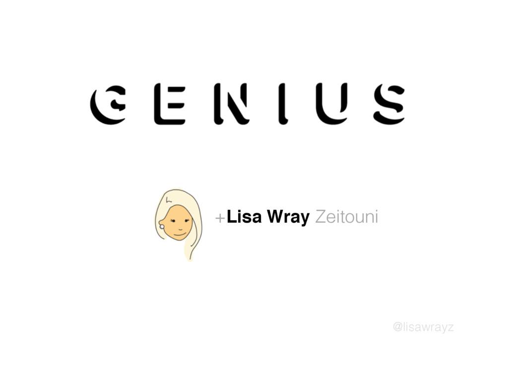@lisawrayz +Lisa Wray Zeitouni