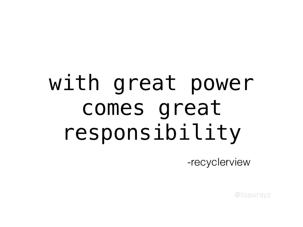@lisawrayz with great power comes great respons...