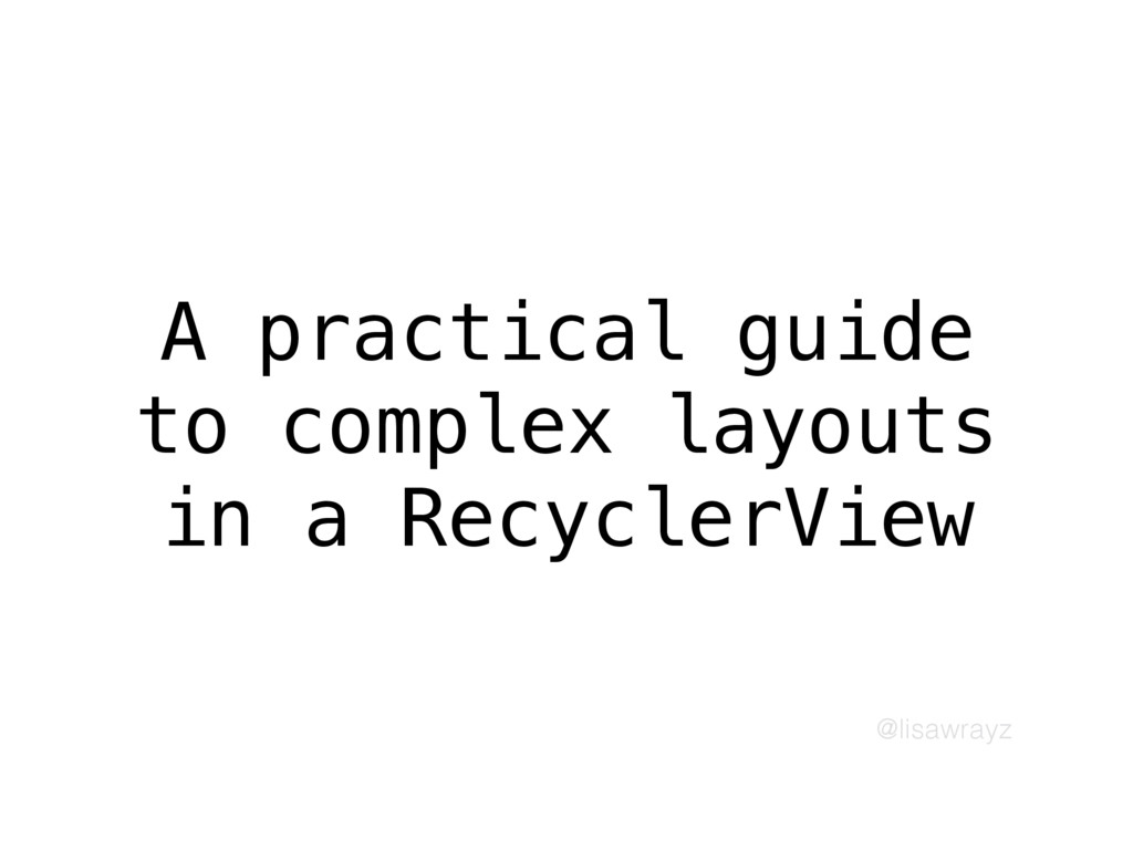@lisawrayz A practical guide to complex layouts...