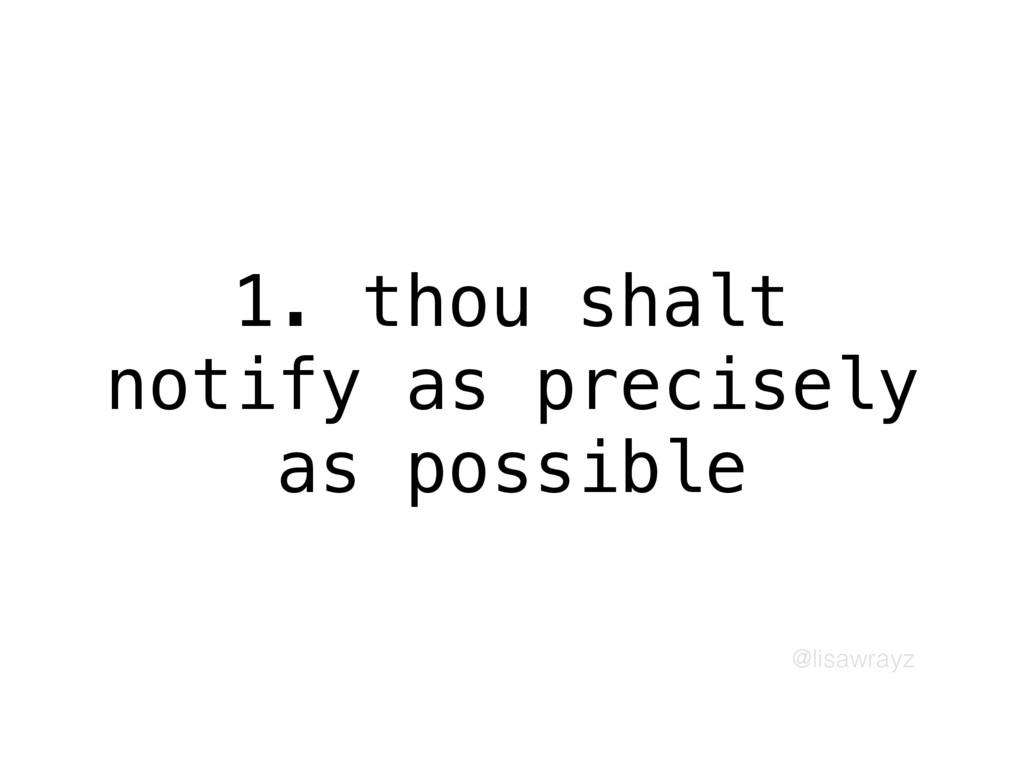 @lisawrayz 1. thou shalt notify as precisely as...