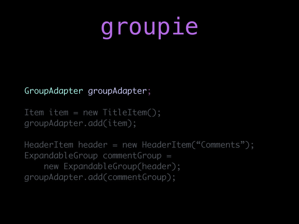 GroupAdapter groupAdapter; Item item = new Titl...