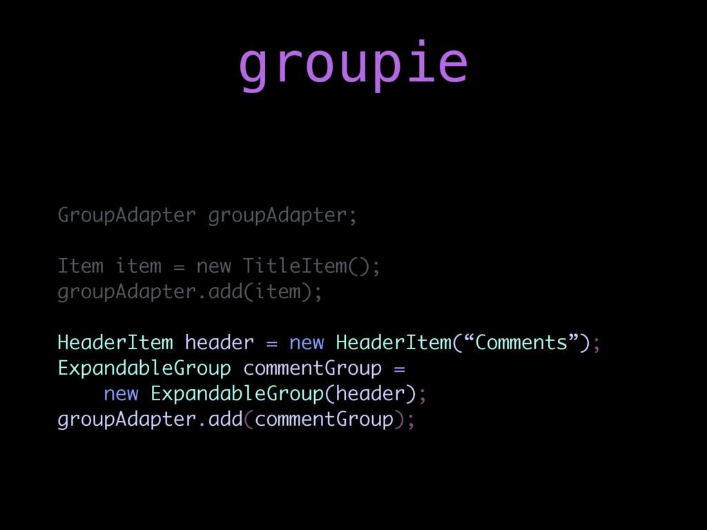 GroupAdapter groupAdapter; Item item = new Titl...