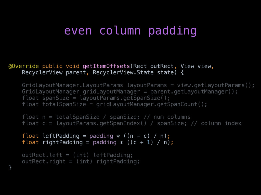 even column padding @Override public void getIt...