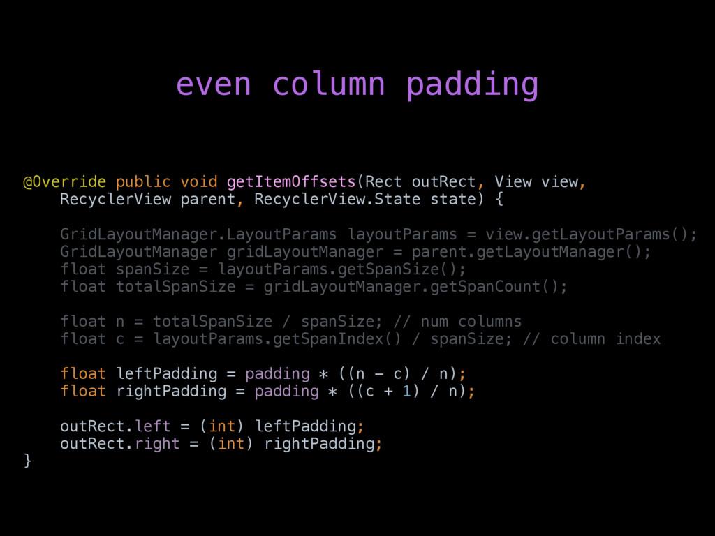 even column padding @Override public void getIt...