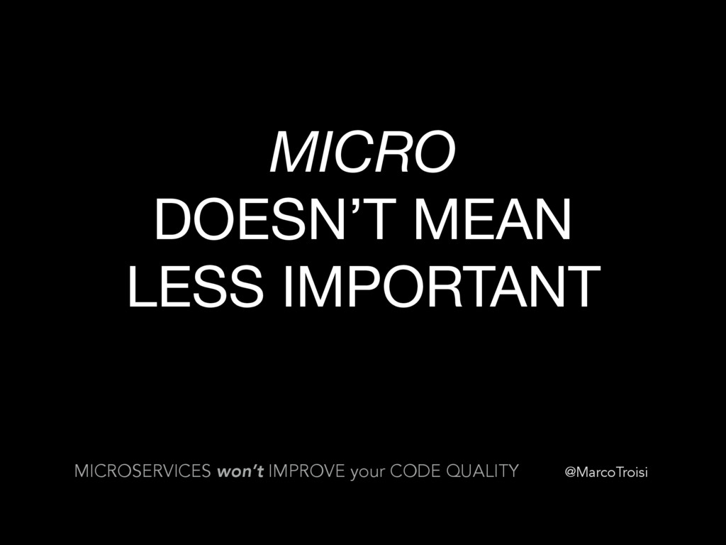 @MarcoTroisi MICRO  DOESN'T MEAN LESS IMPORTANT...