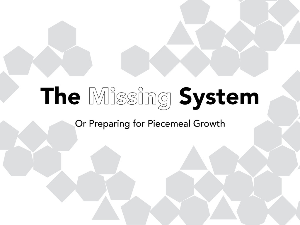 The Missing System Or Preparing for Piecemeal G...