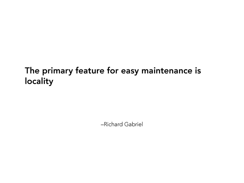 –Richard Gabriel The primary feature for easy m...