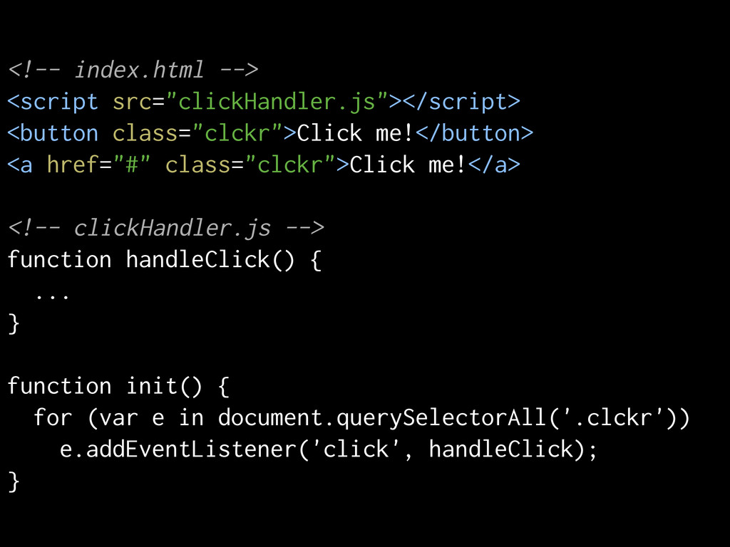 "<!-- index.html --> <script src=""clickHandler.j..."