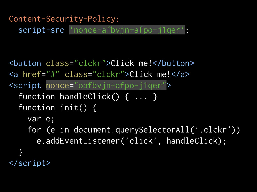 Content-Security-Policy: script-src 'nonce-afbv...