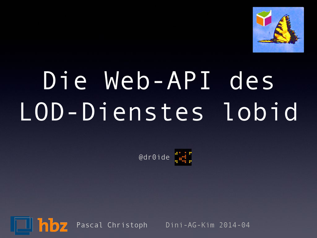 Die Web-API des LOD-Dienstes lobid Pascal Chris...
