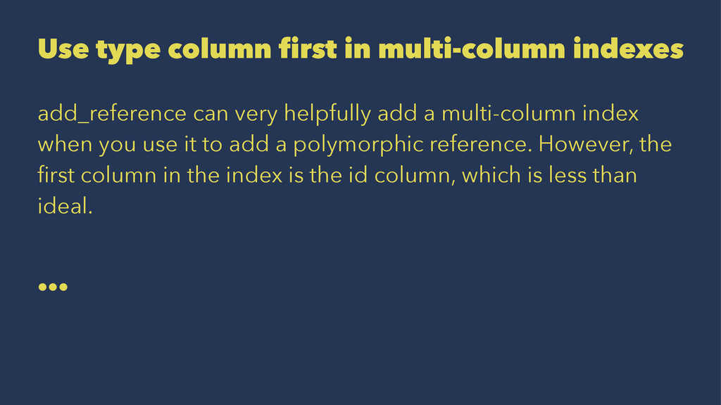 Use type column first in multi-column indexes a...