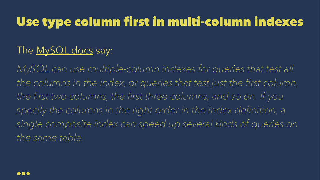 Use type column first in multi-column indexes T...