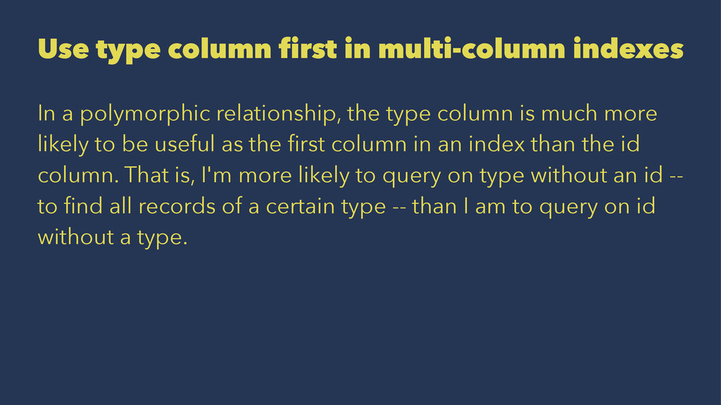 Use type column first in multi-column indexes I...