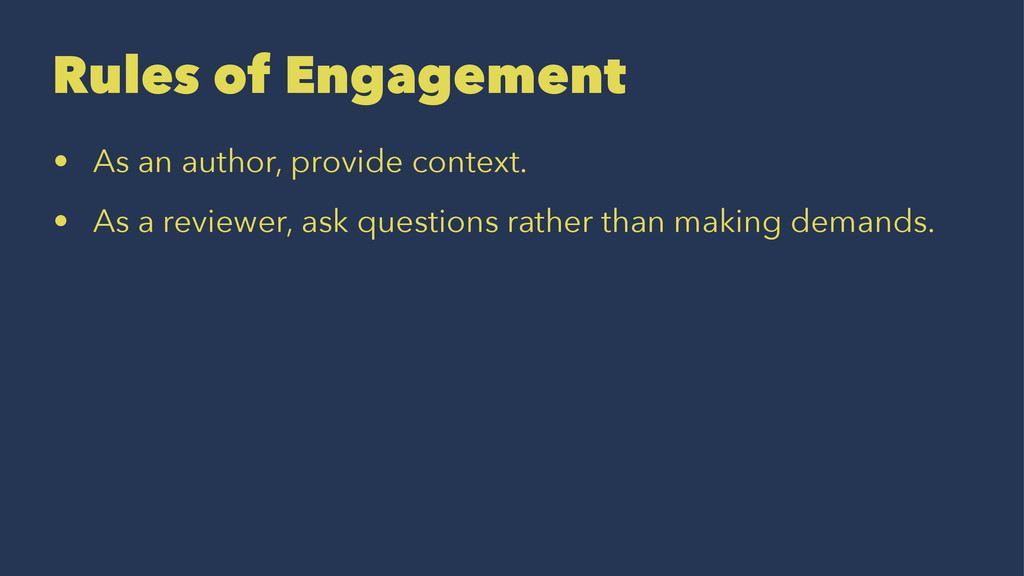 Rules of Engagement • As an author, provide con...