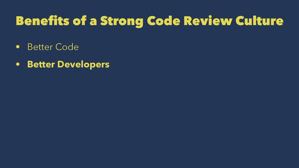 Benefits of a Strong Code Review Culture • Bett...