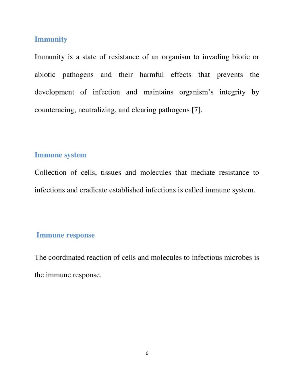 6 Immunity Immunity is a state of resistance of...
