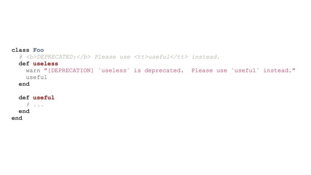 class Foo # <b>DEPRECATED:</b> Please use <tt>u...