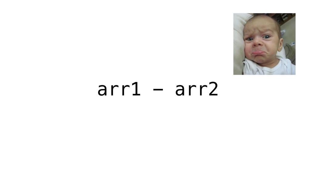 arr1 - arr2