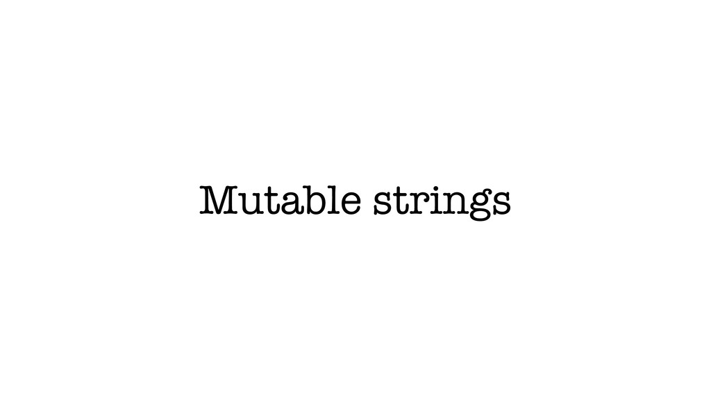 Mutable strings
