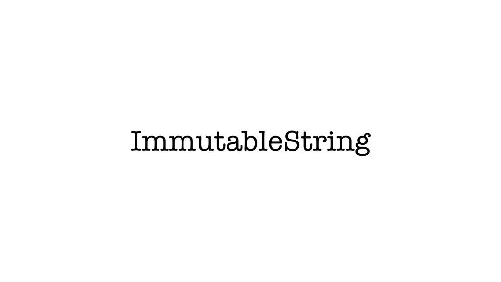 ImmutableString