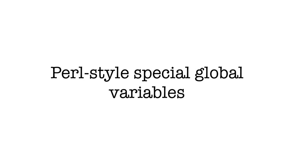 Perl-style special global variables