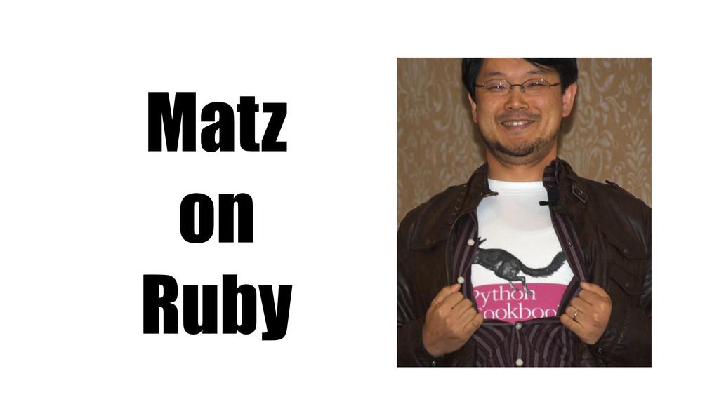 Matz on Ruby