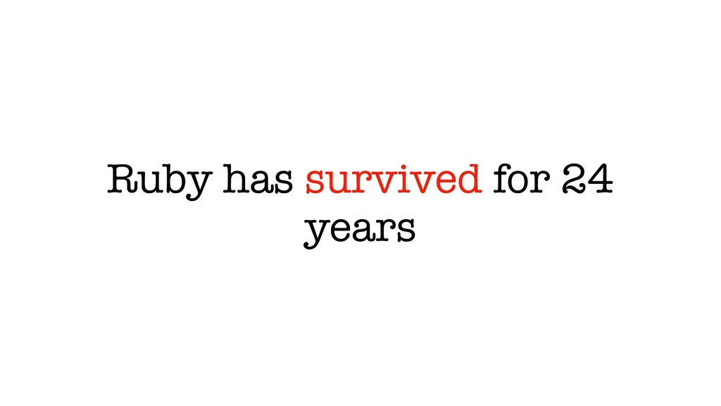 Ruby has survived for 24 years